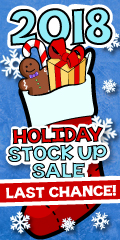 Holiday Stock Up Sale 2018 - Last Chance VB